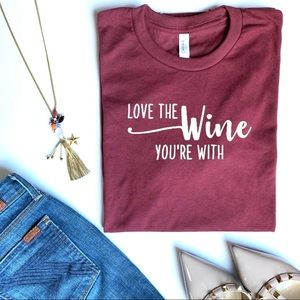 Tops - Love the Wine you're with graphic tee red t-shirt